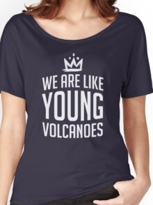 Young Volcanoes Women's Relaxed Fit T-Shirt