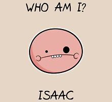 Who am I?, derpy Isaac Unisex T-Shirt