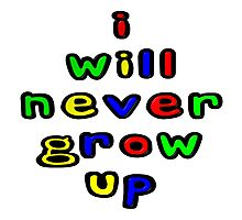 I Will Never Grow Up Photographic Print