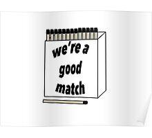 We're A Good Match Poster