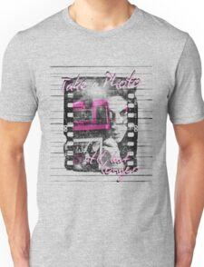 Photography - Take a photo It'll last longer Unisex T-Shirt
