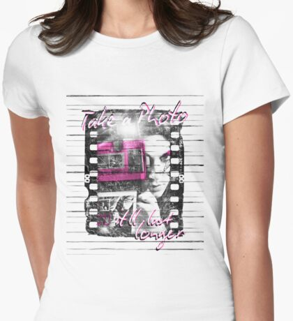 Photography - Take a photo It'll last longer Womens Fitted T-Shirt