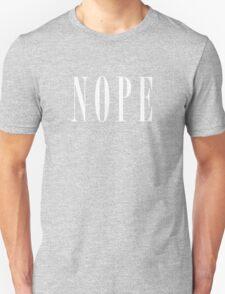 NOPE - White Unisex T-Shirt