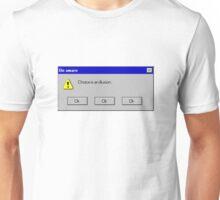 Choice is an illusion  Unisex T-Shirt