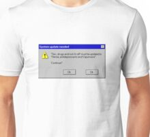 System update needed  Unisex T-Shirt
