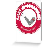 Arm and.... Greeting Card