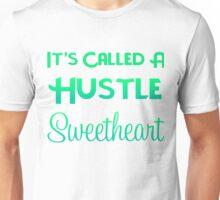 It's Called A Hustle Unisex T-Shirt
