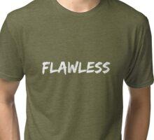 Flawless. Tri-blend T-Shirt