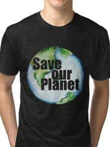 Save Our Planet Earth Day Tri-blend T-Shirt