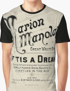 Miss Marion Manola's - If 'Tis A Dream. Graphic T-Shirt