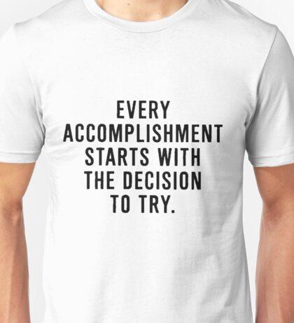 Motivation to accomplish Unisex T-Shirt