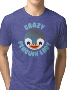 Crazy penguin lady (new in a Circle) Tri-blend T-Shirt