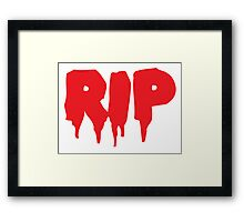 RIP in blood REST IN PEACE Framed Print