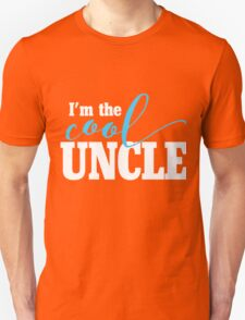 I'm the COOL Uncle Unisex T-Shirt