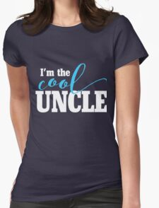 I'm the COOL Uncle Womens Fitted T-Shirt