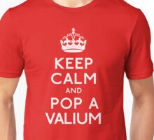 Keep Calm and Pop A Valium Unisex T-Shirt
