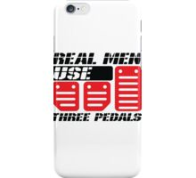 Real Men Use Three Pedals iPhone Case/Skin