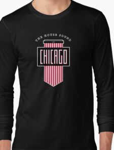 The House Sound of Chicago Long Sleeve T-Shirt