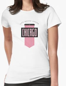 The House Sound of Chicago Womens Fitted T-Shirt