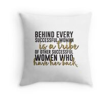 Behind every successful woman...  Throw Pillow