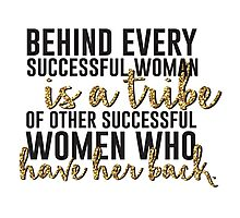 Behind every successful woman...  Photographic Print