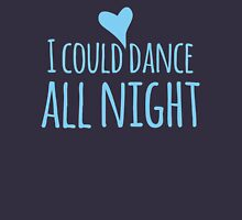 I could dance all night! with heart Womens Fitted T-Shirt