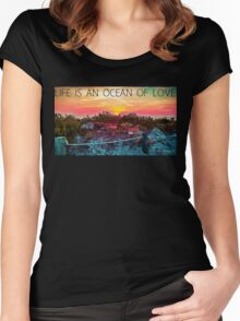.Life Is An Ocean Of Love Women's Fitted Scoop T-Shirt