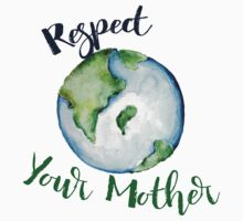 Respect your Mother Earth Day Kids Tee
