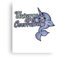 Unicorns are Overrated narwhal humor  Canvas Print