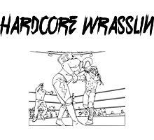 Hardcore Wrasslin! Photographic Print
