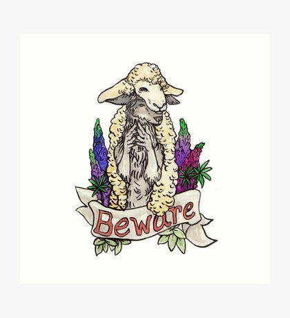 beware the wolf in sheep's clothing Art Print