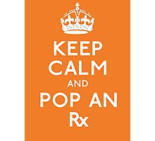 Keep Calm And Pop An Rx! Photographic Print
