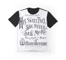 His Sweet Face She Never Saw More Graphic T-Shirt