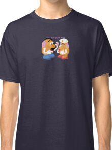 Mr and Mrs Potato Head- You Complete Me? Classic T-Shirt