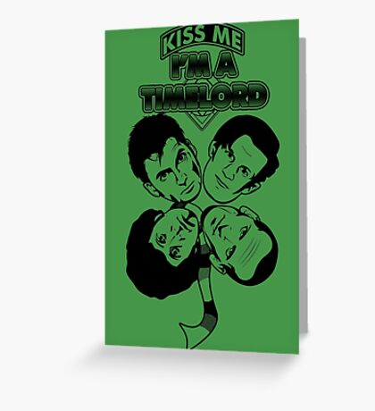 Kiss Me, I'm a Timelord Greeting Card