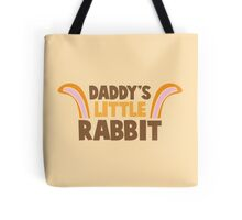 Daddy's little rabbit bunny ears Tote Bag