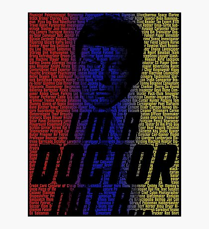 I'm a Doctor, Not a- Photographic Print