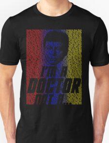 I'm a Doctor, Not a- T-Shirt