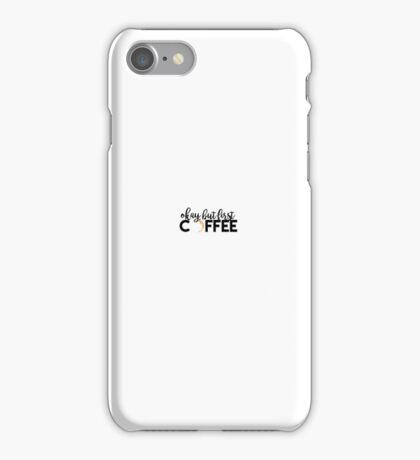 Okay but first coffee iPhone Case/Skin