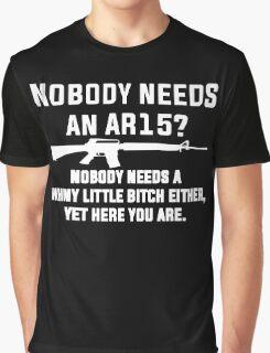 Nobody Needs An AR15 Graphic T-Shirt