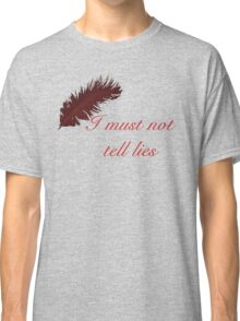 I Must Not Tell Lies Classic T-Shirt