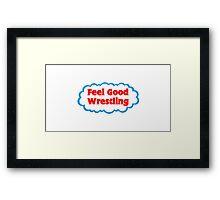 Feel Good Wrestling Framed Print