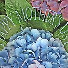 Happy Mother's Day, blue Hydrangea. flower by Mary Taylor