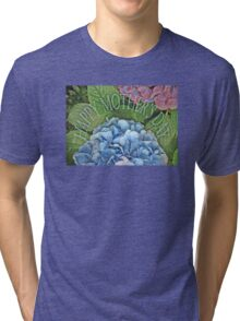 Happy Mother's Day, blue Hydrangea. flower Tri-blend T-Shirt