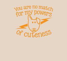 You are NO MATCH for my powers of CUTENESS! puppy dog Womens Fitted T-Shirt
