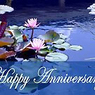Happy Anniversary, Water Lily and Lily Pads. by Mary Taylor