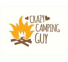 Crazy Camping Guy Art Print