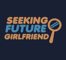 SEEKING FUTURE GIRLFRIEND Kids Tee