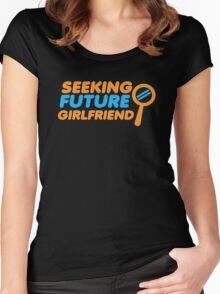SEEKING FUTURE GIRLFRIEND Women's Fitted Scoop T-Shirt
