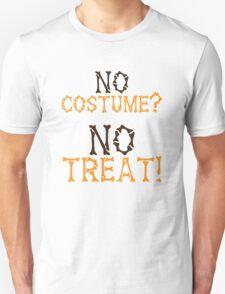 No COSTUME? No TREAT? HALLOWEEN design T-Shirt
